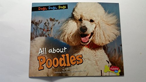 9781620656464: All About Poodles