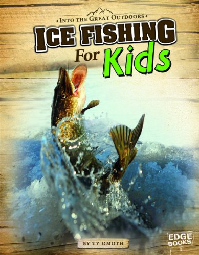 Ice Fishing for Kids (Into the Great Outdoors): Omoth, Tyler