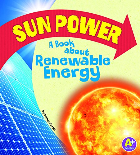 Sun Power: A Book about Renewable Energy (A+ Books: Earth Matters): Porter, Esther