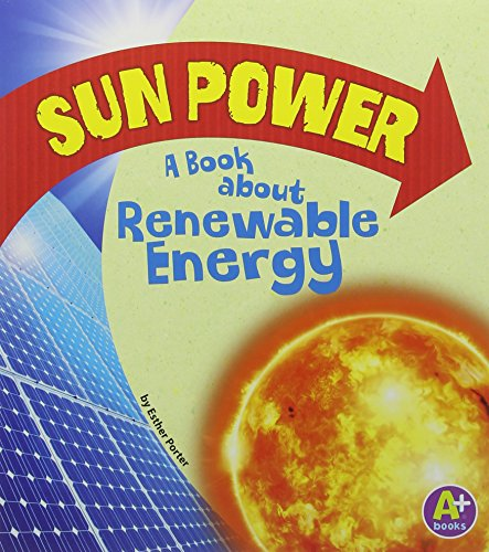 9781620657409: Sun Power: A Book about Renewable Energy (A+ Books: Earth Matters)