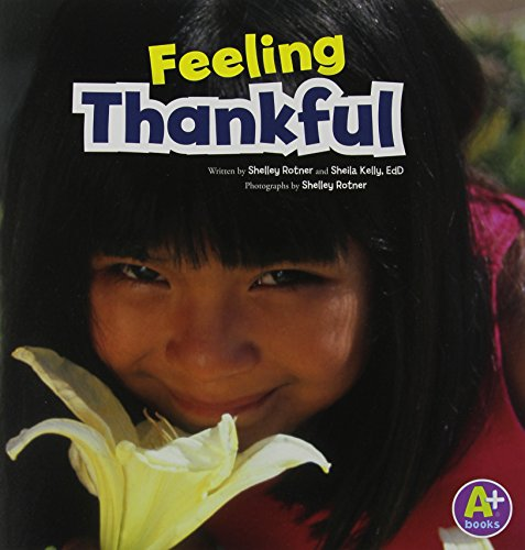 Feeling Thankful (A+ Books: Shelley Rotner's World): Rotner, Shelley