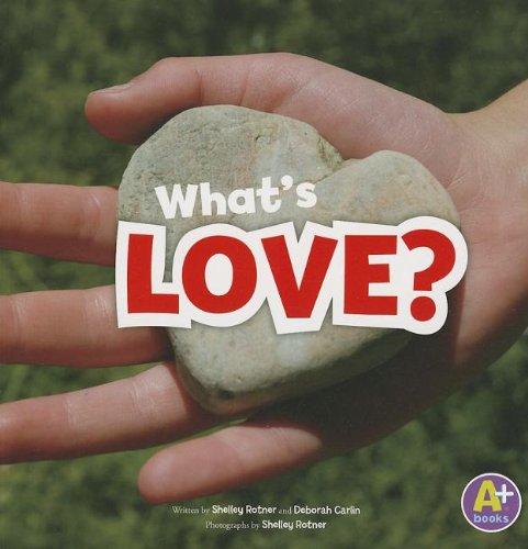 9781620657560: What's Love? (Shelley Rotner's World)