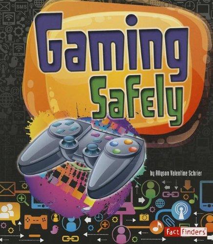 Gaming Safely (Fact Finders): Schrier, Allyson Valentine