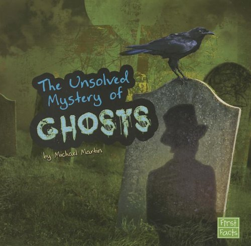 9781620658086: The Unsolved Mystery of Ghosts (Unexplained Mysteries)