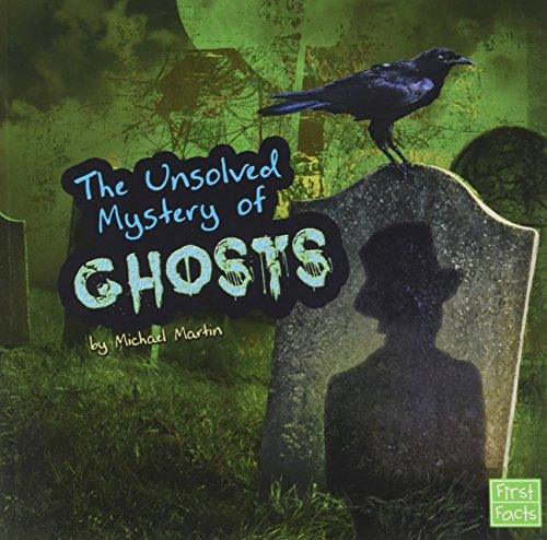 9781620658093: The Unsolved Mystery of Ghosts (First Facts: Unexplained Mysteries)