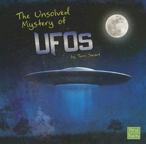 9781620658123: The Unsolved Mystery of UFOs (Unexplained Mysteries)