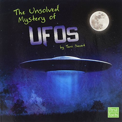 9781620658130: The Unsolved Mystery of UFOs (First Facts: Unexplained Mysteries)