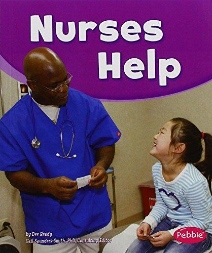9781620658505: Nurses Help (Pebble Books: Our Community Helpers)