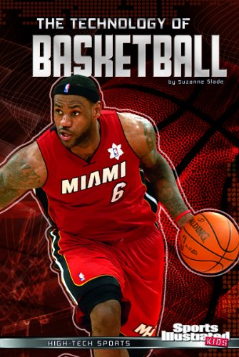 The Technology of Basketball (High-Tech Sports): Slade, Suzanne