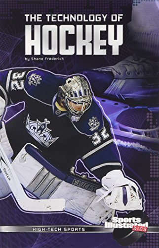 9781620659137: The Technology of Hockey (Sports Illustrated Kids: High-Tech Sports)