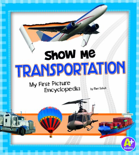 Show Me Transportation (A+ Books: My First Picture Encyclopedias): Schuh, Mari C.