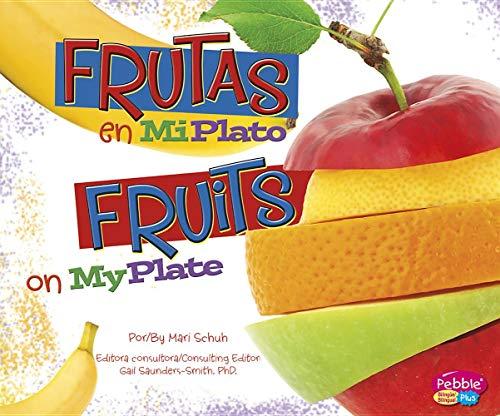 9781620659427: Frutas en MiPlato/Fruits on MyPlate (¿Qué hay en MiPlato?/What's On My Plate?) (Multilingual Edition)