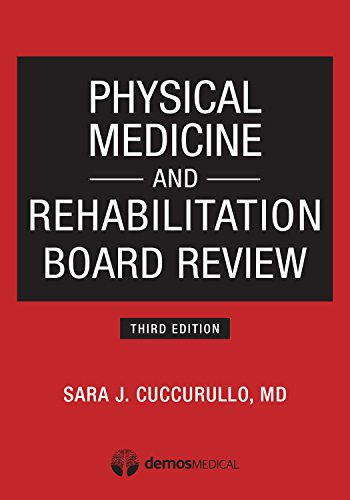 9781620700396: Physical Medicine and Rehabilitation Board Review, Third Edition