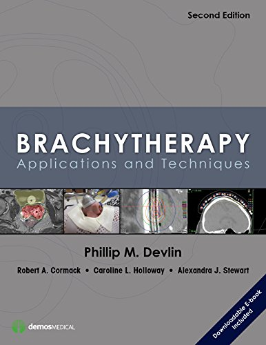 Brachytherapy, Second Edition: Applications and Techniques (Hardcover): Phillip M. Devlin