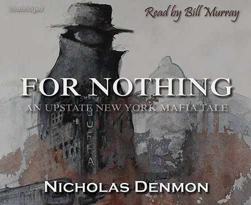 9781620792070: For Nothing - An Upstate New York Mafia Tale (Upstate New York Mafia Tales - Book 1)