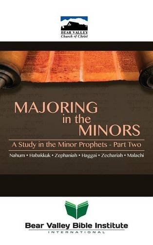 Majoring in the Minors Part Two: 2015 Bear Valley Bible Lectures: Neal Pollard