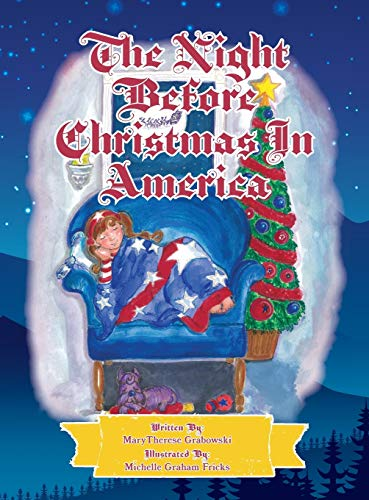 The Night Before Christmas in America: The Patriotic Version of the Night Before Christmas: ...