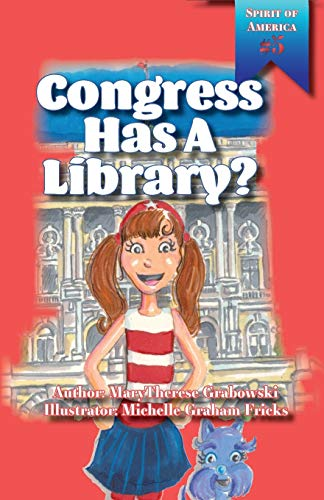 Congress Has a Library? (Spirit of America): Grabowski, Marytherese