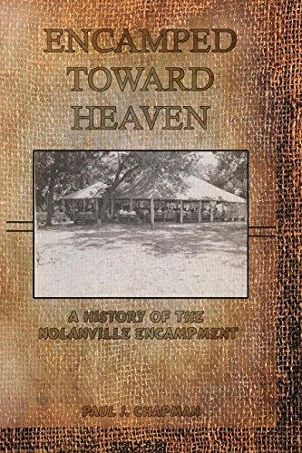 9781620809792: Encamped Toward Heaven: A History of The Nolanville Eencampment