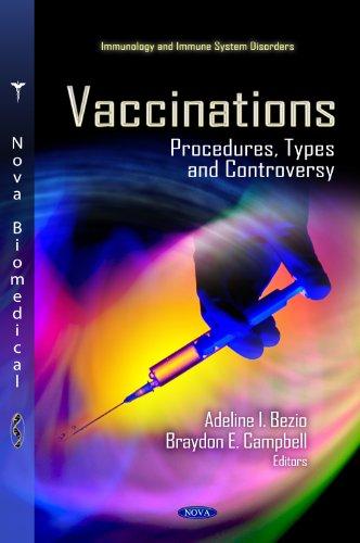 Vaccinations: Procedures, Types Controversy (Hardback): Adeline I. Bezio,