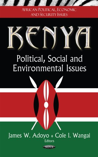 9781620810859: Kenya: Political, Social and Environmental Issues (African Political, Economic, and Security Issues: Global Political Studies)