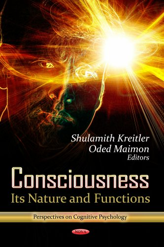 9781620810965: Consciousness: Its Nature and Functions (Perspectives Cognitive Psychology: Psychology Research Progress)