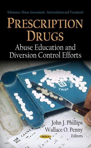 9781620812112: Prescription Drugs: Abuse Education and Diversion Control Efforts (Substance Abuse Assassment Interventions and Treatment)