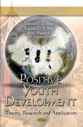 9781620813058: Positive Youth Development: Theory, Research and Application (Pediatrics, Child and Adolescent Health)