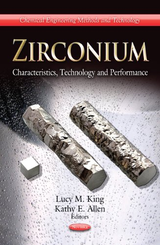 9781620814970: Zirconium: Characteristics, Technology and Performance (Chemical Engineering Methods and Technology: Materials Science and Technologies)