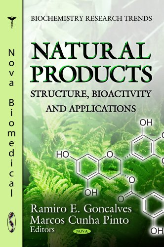 9781620817285: Natural Products: Structure, Bioactivity & Applications. Edited by Ramiro E. Goncalves, Marcos Cunha Pinto (Biochemistry Research Trend)