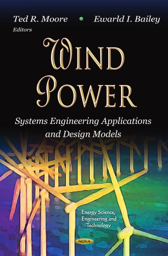 9781620817872: Wind Power: Systems Engineering Applications and Design Models (Energy Science, Engineering and Technology; Renewable Energy: Research, Development and Policies)