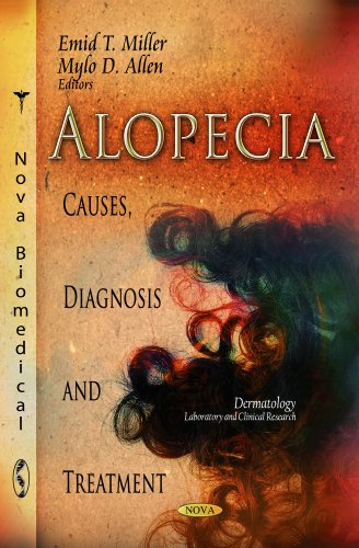 Alopecia: Causes, Diagnosis and Treatment (Dermatology - Laboratory and Clinical Research)