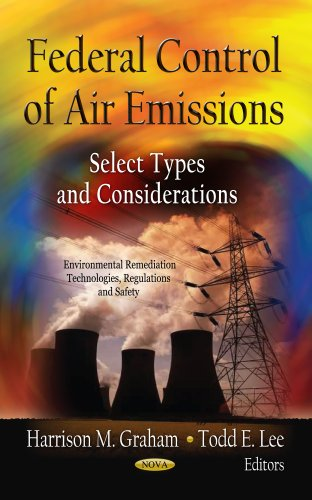 Federal Control of Air Emissions: Select Types and Considerations (Environment Remediation ...