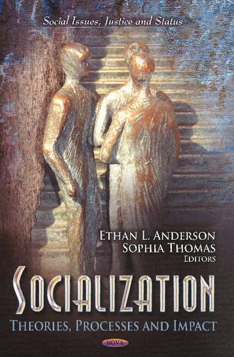 9781620818770: Socialization: Theories, Processes and Impact (Social Issues, Justice and Status)