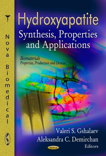 9781620819340: Hydroxyapatite: Synthesis, Properties and Applications (Biomaterials Properties Produc)