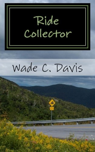 Ride Collector: Maine to Mississippi in 5: Davis, Wade C