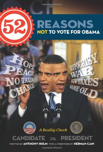 52 Reasons Not to Vote for Obama: Anthony Holm