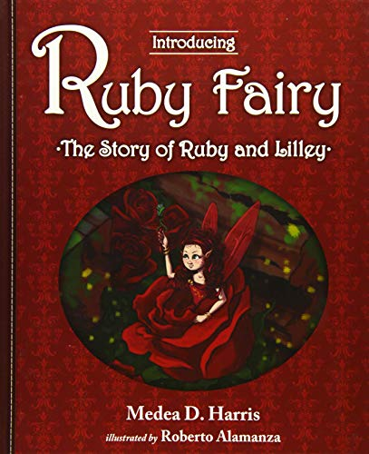 Introducing Ruby Fairy the Story of Ruby and Lilley: Harris, Medea D.