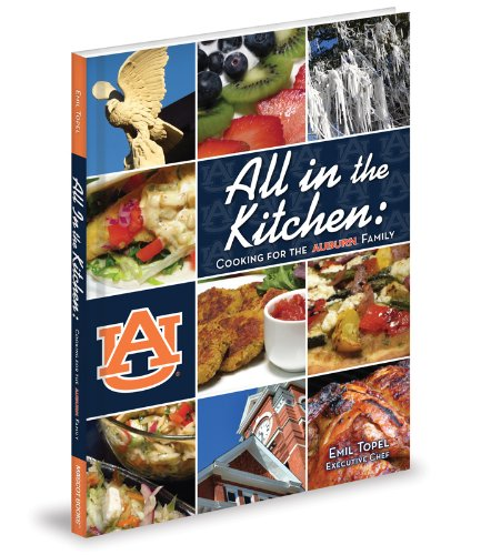 All in the Kitchen: Cooking for the Auburn Family: Topel, Emil