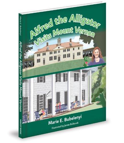 9781620861615: Alfred the Alligator Visits Mount Vernon