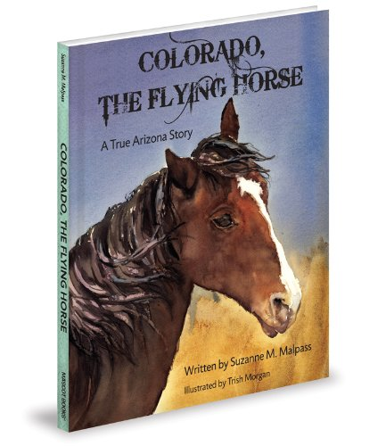 9781620862766: Colorado, The Flying Horse: A True Arizona Story
