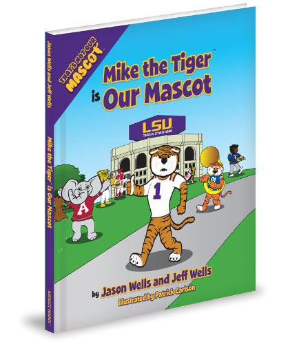 Mike The Tiger is Our Mascot (That's Not Our Mascot): Jason Wells; Jeff Wells
