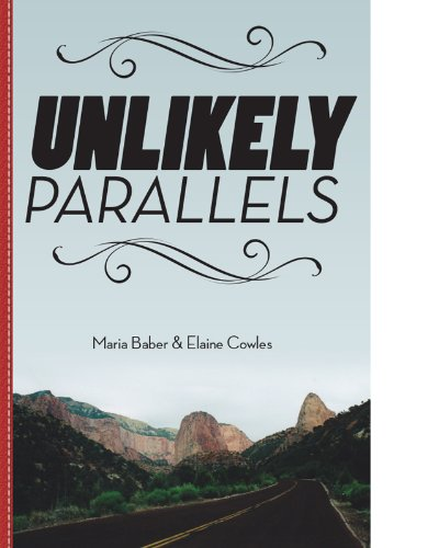 Unlikely Parallels: Baber, Maria; Cowles, Elaine