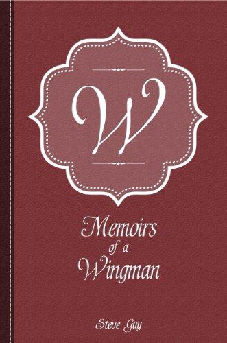 Memoirs of a Wingman: Guy, Steve