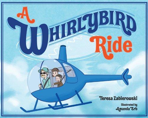 9781620864364: A Whirlybird Ride