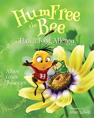 Humfree the Bee Has a Food Allergy: Alison Grace Johansen