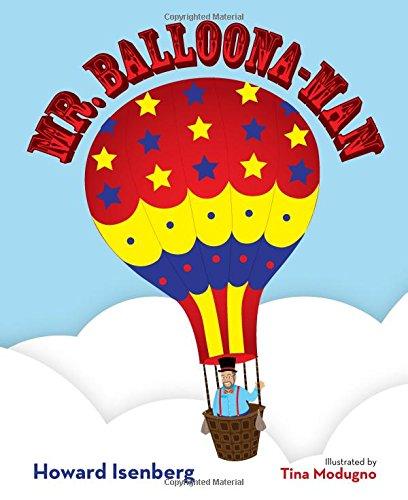 Mr. Balloona-Man: Isenberg, Howard