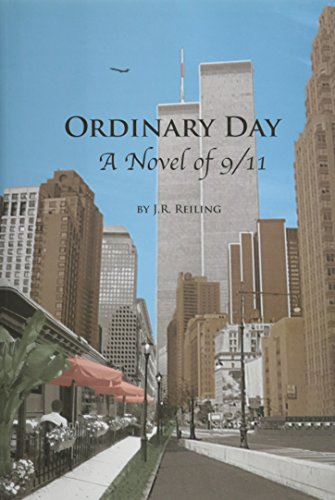Ordinary Day: A Novel of 9/11: Reiling, Russell N.