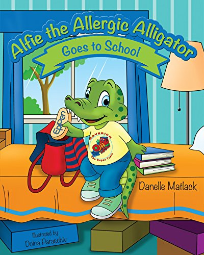 9781620867389: Alfie the Allergic Alligator Goes to School