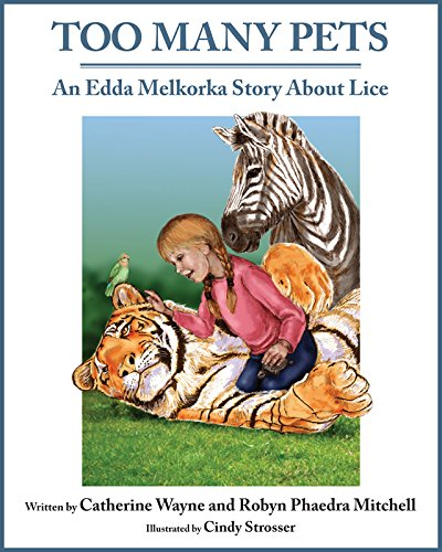 Too Many Pets: An Edda Melkorka Story About Lice: Catherine Wayne, Robyn Phaedra Mitchell
